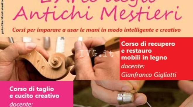 L'arte degli Antichi Mestieri: corsi per imparare a usare le mani in modo intelligente e creativo