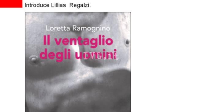 Loretta Ramognino presenta il suo nuovo libro Il ventaglio degli uomini (Araba Fenice)