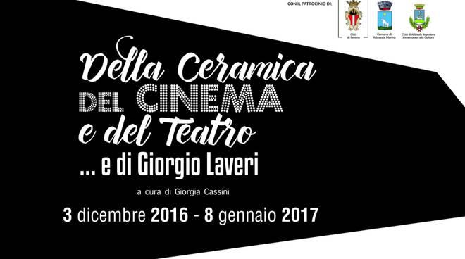 Della ceramica, del cinema e del teatro... e di Giorgio Laveri