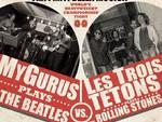 Stasera a Spotorno: MyGurus / The Beatles VS. Les Trois Tetons / The Rolling Stones