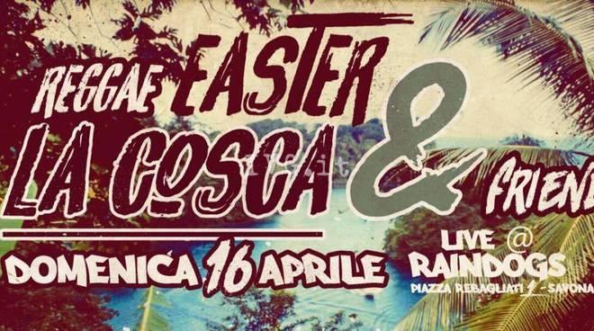 Savona - la sera di Pasqua ai Raindogs: Reggae Easter La Cosca & Friends