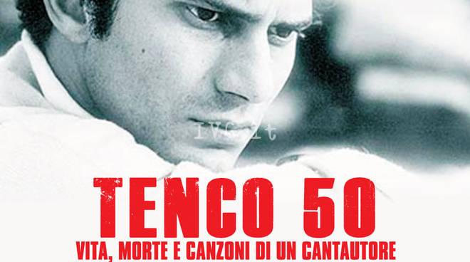 TENCO50 - Vita, morte e canzoni di un cantautore
