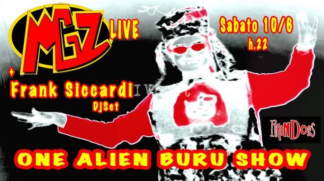 """Gram finale di stagione ai Raindogs di Savona: MGZ LIVE """"ONE ALIEN BURU SHOW"""" + FRANK SICCARDI DJ SET"""