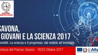 Savona, i Giovani e la Scienza 2017