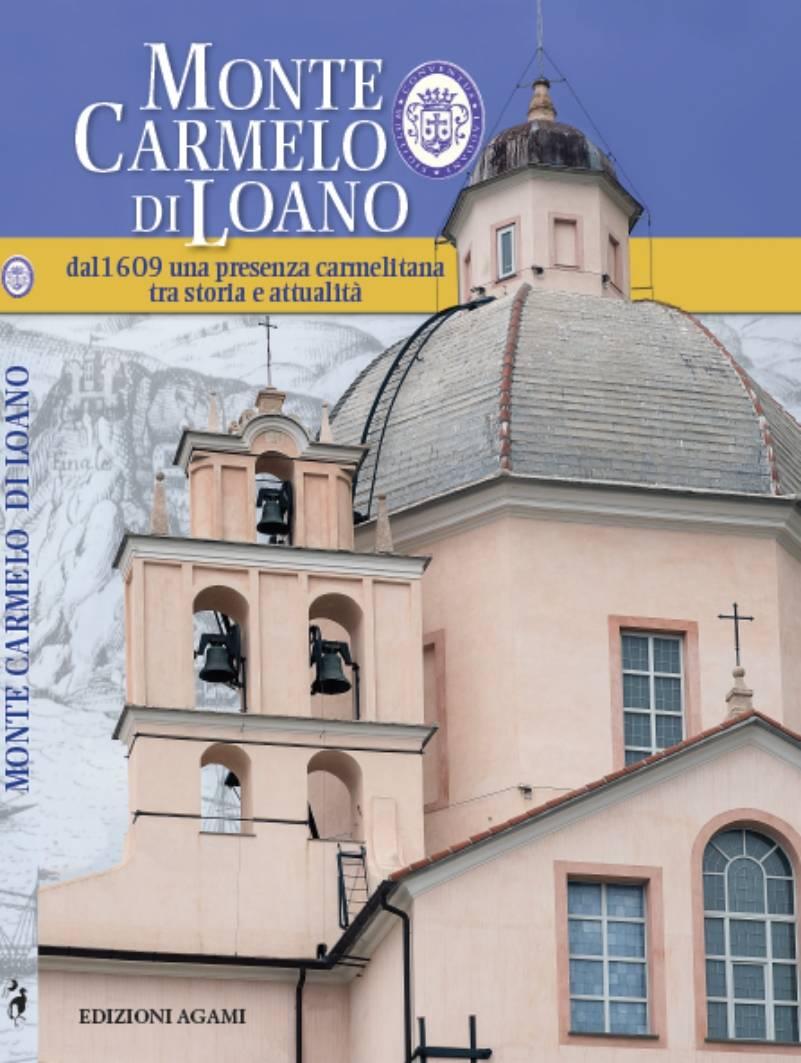 Monte Carmelo di Loano - Dal 1609 tra storia e attualità