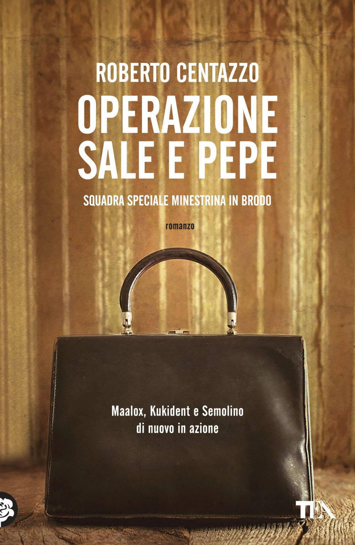 Operazione sale e pepe romanzo giallo Roberto Centazzo