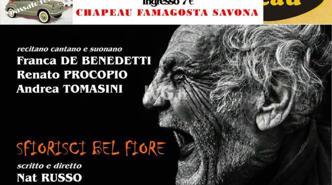 Stasera al circolo ARCI Chapeau Famagosta di Savona lo spettacolo Sfiorisci Bel Fiore