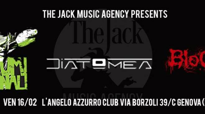 The Jack Music Agency presenta Diatomea VolumiCriminali  and Blood Inc.