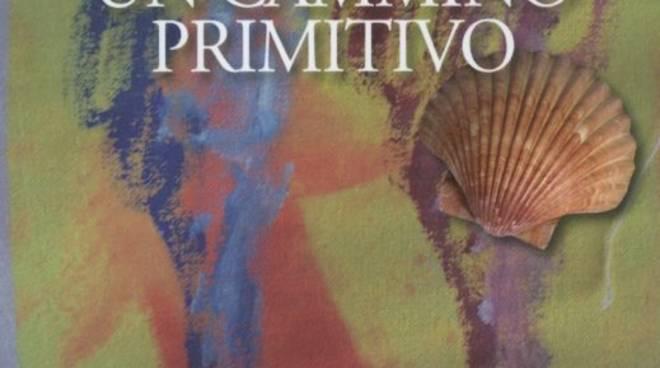 """Maddalena Canepa libro """"Un cammino primitivo"""""""