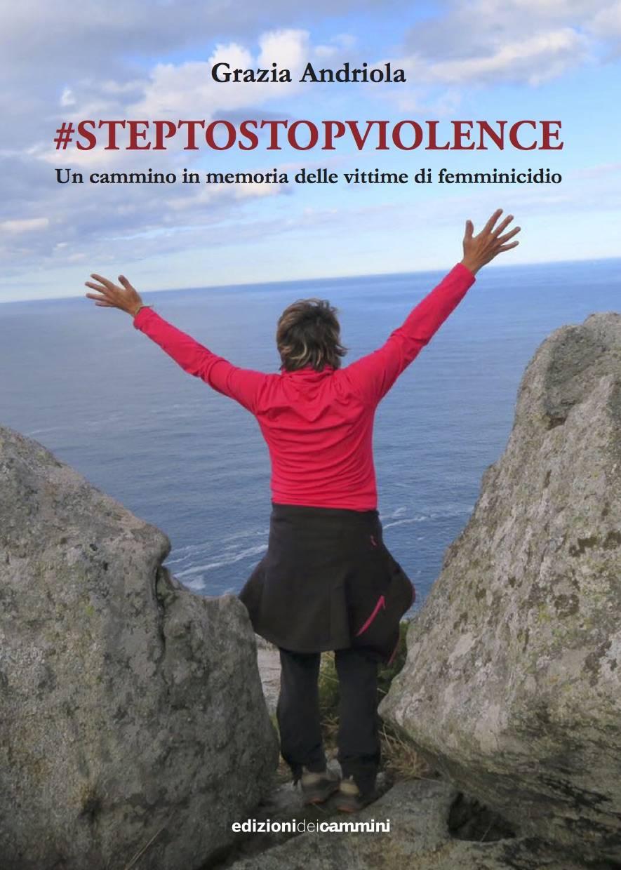 #steptostopviolence libro Grazia Andriola
