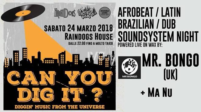 Stasera ai Raindogs di Savona: Can You Dig It?-Diggin' Music From The Universe/Mr. Bongo (UK)