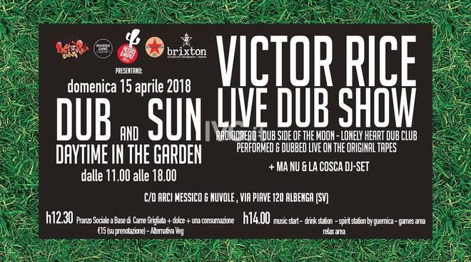 Oggi al Circolo ARCI Messico & Nuvole di Albenga: DUB and SUN, Daytime in the garden w/ Victor Rice live + MrTBone