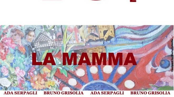 """""""Io e la Mamma"""" mostra d'arte Ada Serpagli Bruno Grisolia"""