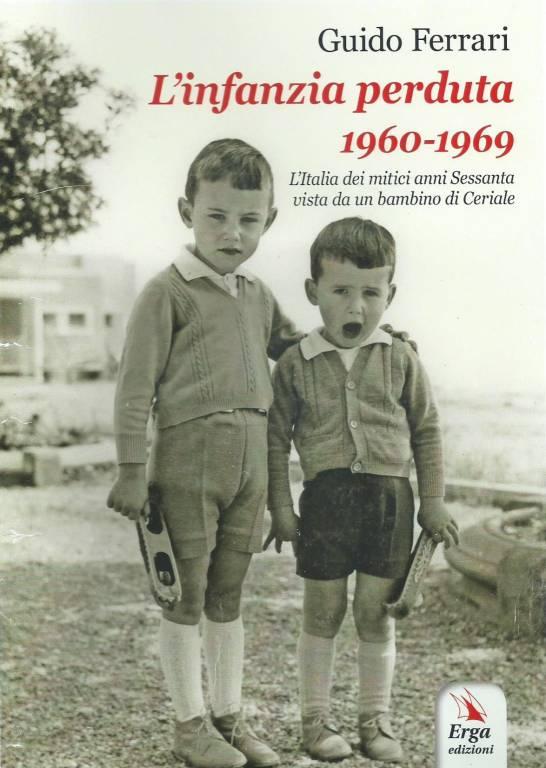 """""""L'infanzia perduta 1960 - 1969"""" romanzo storico"""