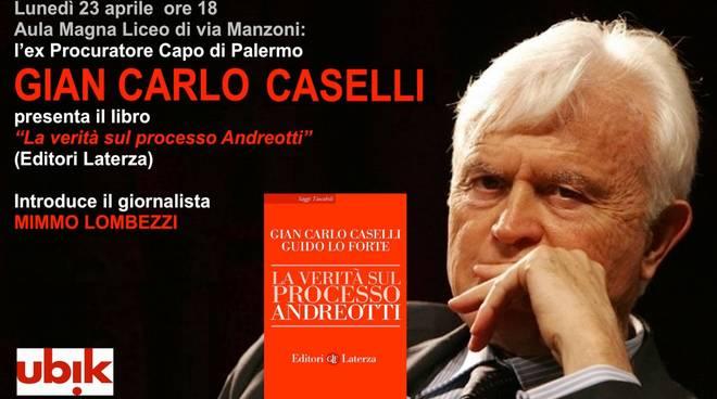 """""""La verità sul processo Andreotti"""" incontro Gian Carlo Caselli"""