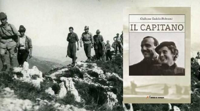 """Libro """"Il Capitano. La vicenda leggendaria del comandante partigiano Beltrami"""""""
