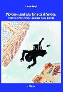Laura Sergi presenta Piovono suicidi alla Torretta di Savona (L. Editrice)