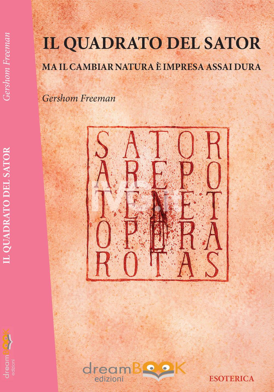 Ferruccio Masci alias Gershom Freeman presenta Il quadrato del Sator (Dreambook)