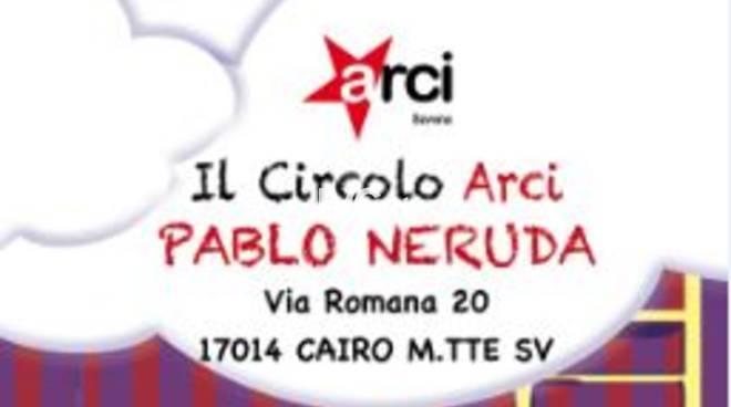 Stasera a Cairo Montenotte nuovo appuntamento al Circolo ARCI Pablo Neruda