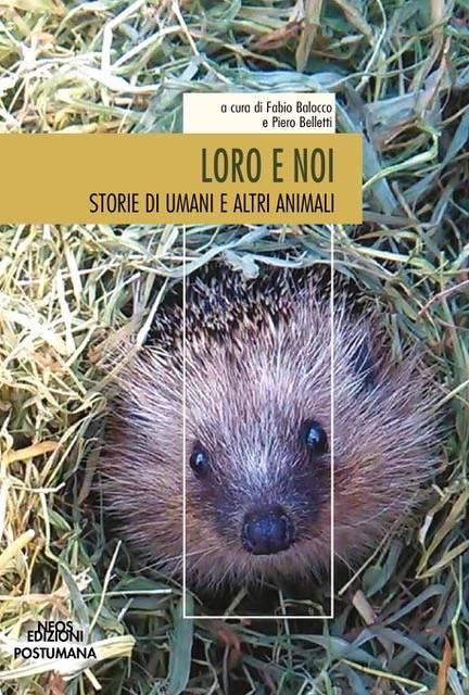 """Libro """"Loro e noi. Storie di umani e altri animali"""" Fabio Balocco"""