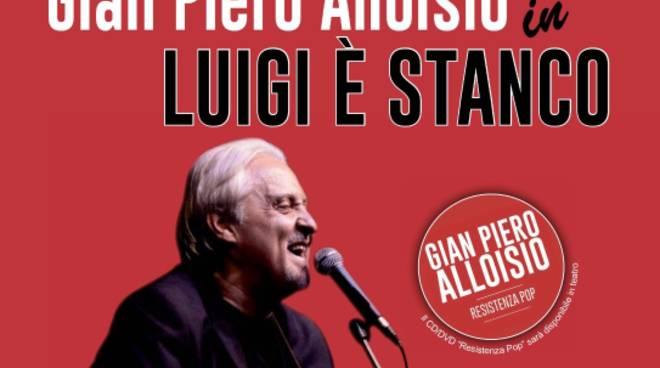 """""""Luigi è stanco"""" spettacolo Gian Piero Alloisio"""