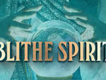 """SPETTACOLO TEATRALE \""""BLITHE SPIRIT: LA RIEVOCAZIONE\"""""""