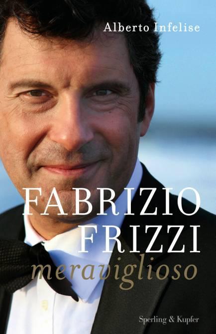 """""""Fabrizio Frizzi meraviglioso"""" libro Alberto Infelise"""