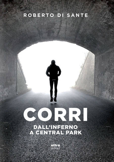 """Libro """"Corri. Dall'inferno a Central Park"""" Roberto Di Sante Ferruccio Sansa"""