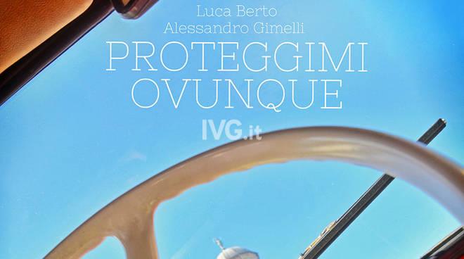 Proteggimi Ovunque libro Berto Gimelli