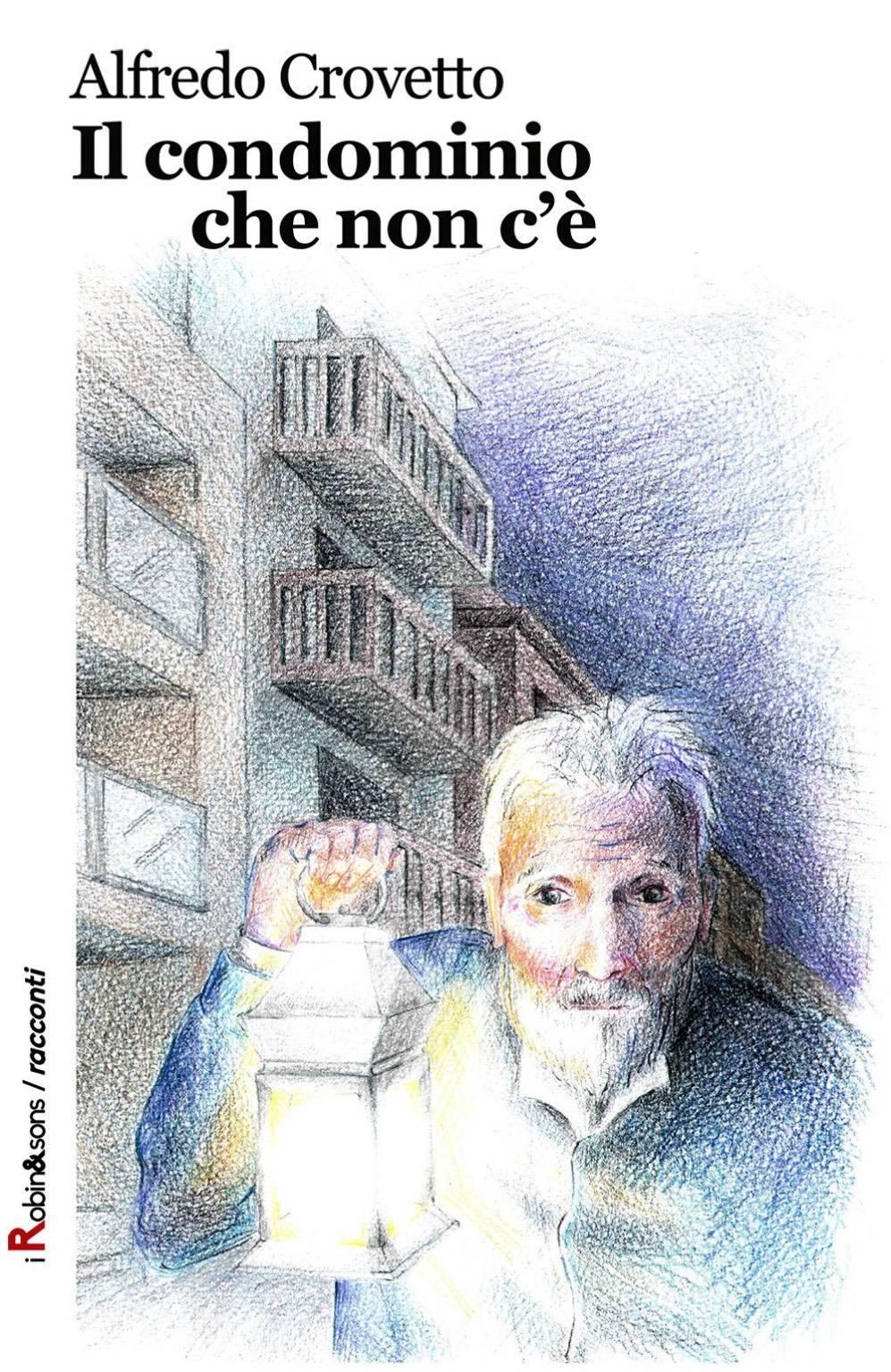 """Alfredo Crovetto libro """"Il condominio che non c'è"""""""