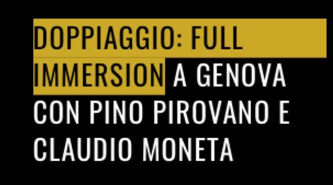 Doppiaggio, 3 giorni di full immersion con Pino Pirovano e Claudio Moneta
