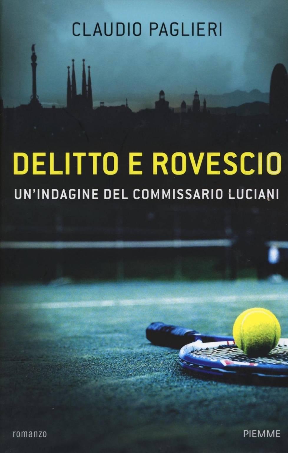 """""""Delitto e Rovescio"""" Claudio Paglieri"""