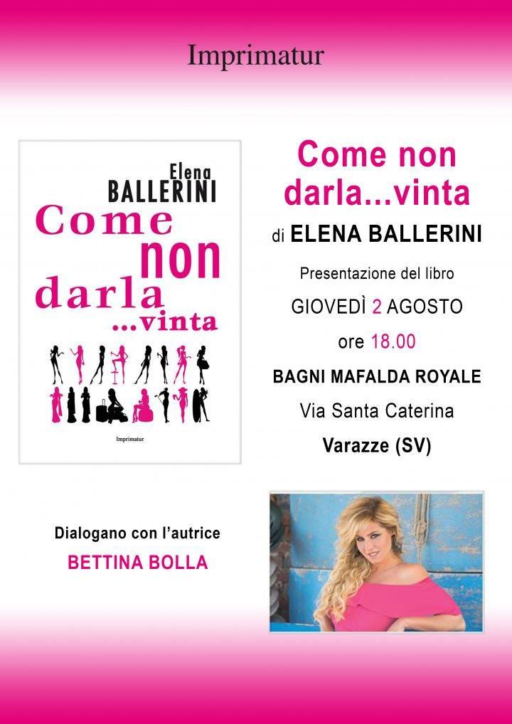 """Elena Ballerini libro """"Come non darla... vinta"""" Varazze"""