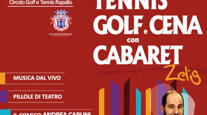 """""""Tennis, golf e cena con Cabaret Zelig"""""""