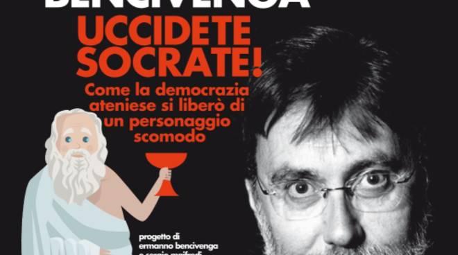 """""""Uccidete Socrate!"""" spettacolo filosofo Ermanno Bencivenga"""