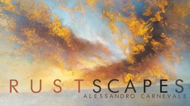 """Rustscapes"" mostra d'arte Alessandro Carnevale"