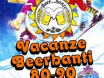 Vacanze Beerbanti 80/90  un viaggio a spasso nel tempo