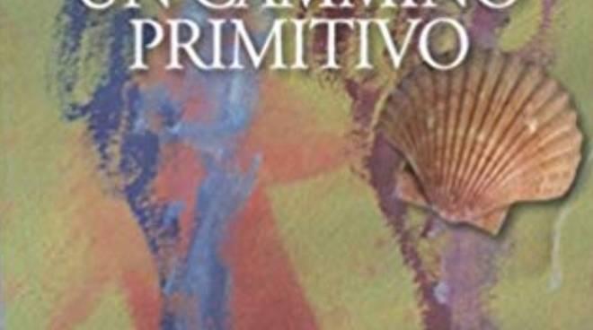 """""""Un cammino primitivo"""" romanzo Maddalena Canepa"""