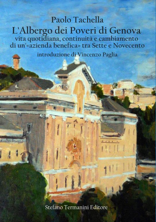 """presentazione libro Paolo Tachella \""""L\'Albergo dei Poveri di Genova\"""" (Stefano Termanini Editore)"""