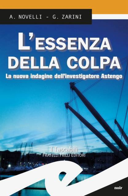 """""""L'essenza della colpa"""" giallo Andrea Novelli e Gianpaolo Zarini"""