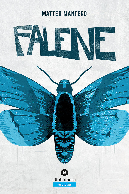 """Falene"" romanzo fantascienza Matteo Mantero"
