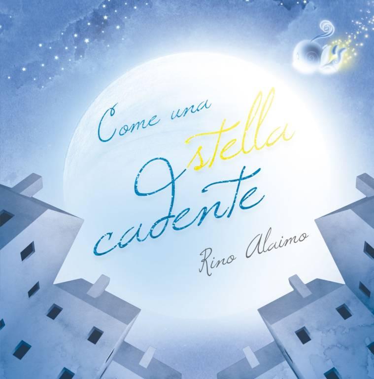 """""""Come una stella cadente"""" libro Rino Alaimo"""
