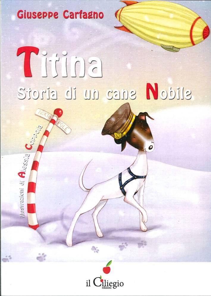 """""""Titina. Storia di un cane nobile"""" libro Giuseppe Carfagno"""