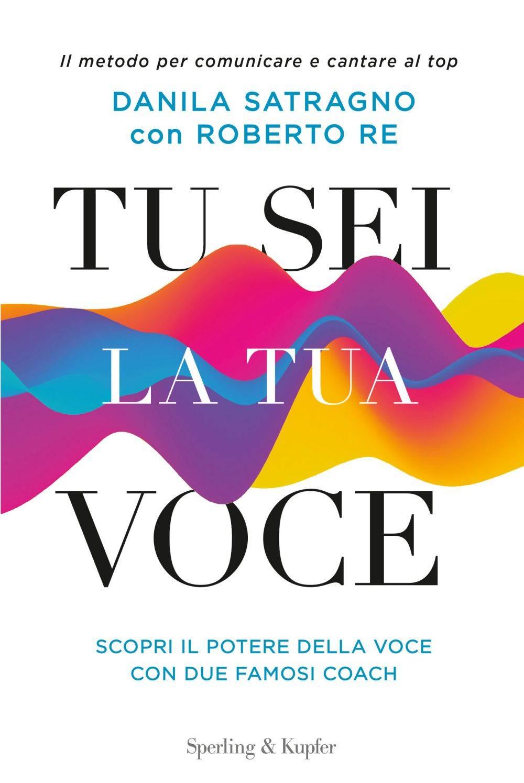 """""""Tu sei la tua voce"""" libro Danila Satragno"""