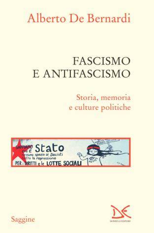 """Fascismo e Antifascismo"" Alberto De Bernardi"