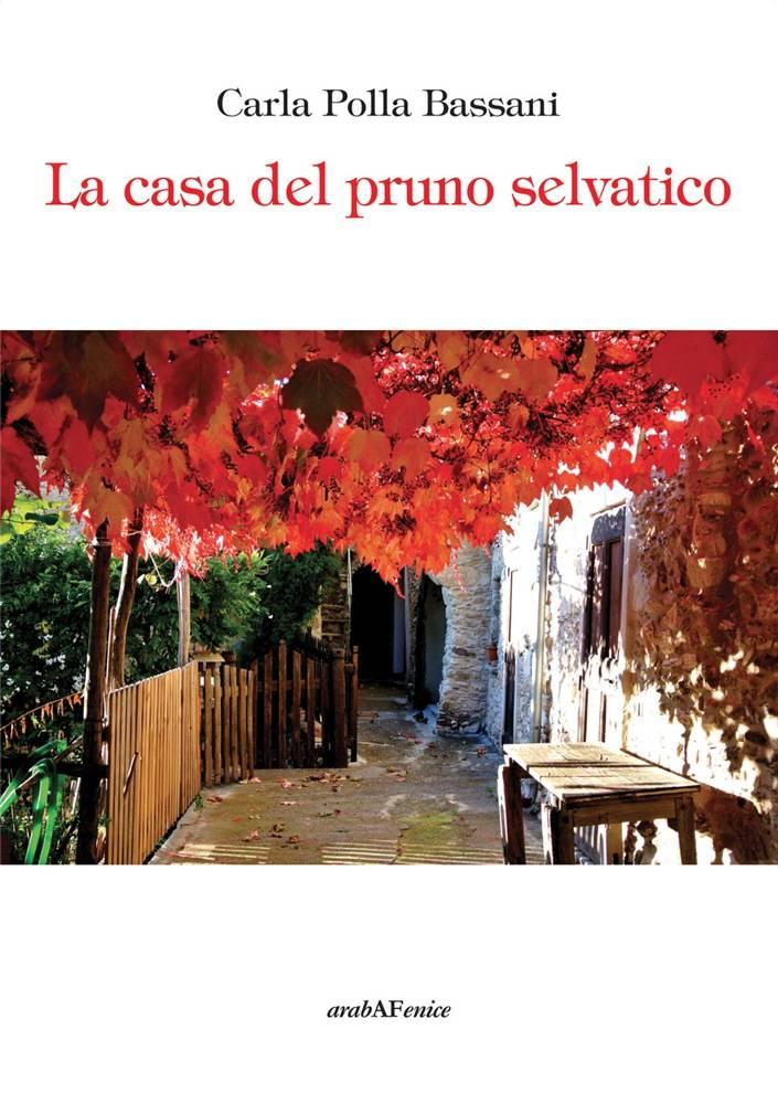 """""""La casa del pruno selvatico"""" libro Carla Polla Bassani"""