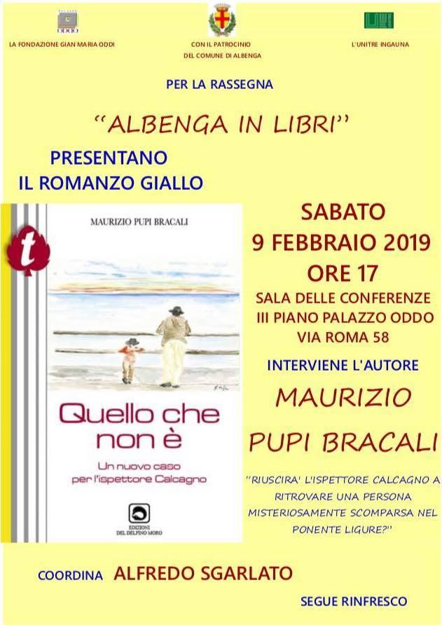 """""""Quello che non è"""" giallo Maurizio Pupi Bracali Albenga"""
