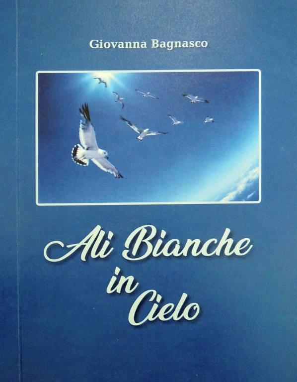 """""""Ali Bianche in Cielo"""" libro Giovanna Bagnasco"""