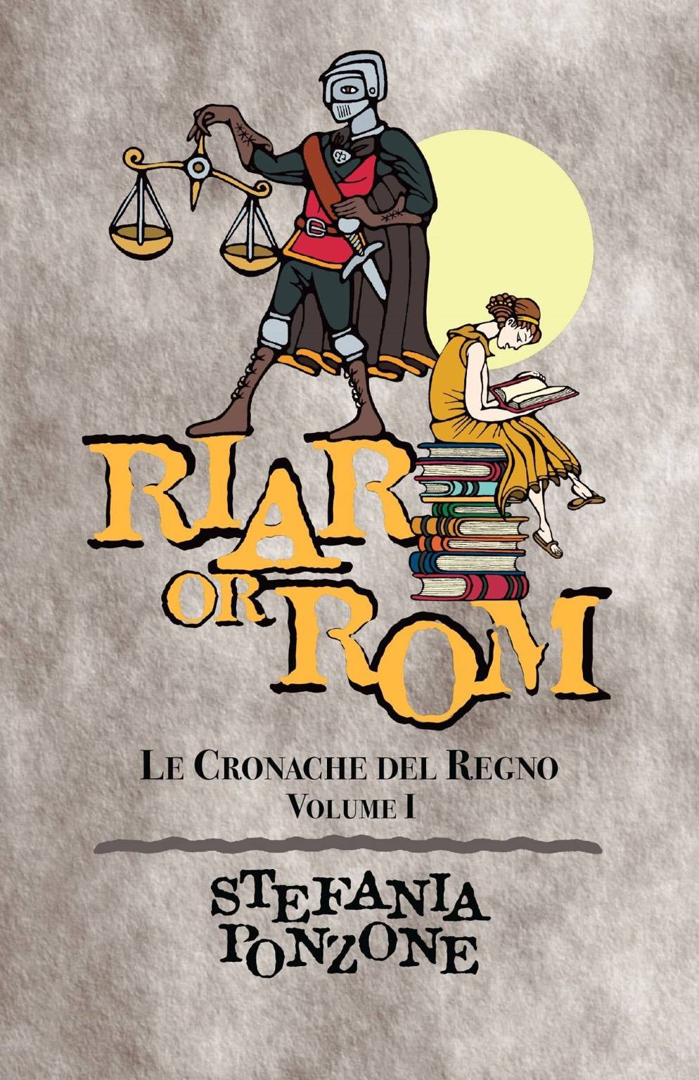 """Riar or Rom - Re di nebbia"" fantasy Stefania Ponzone"