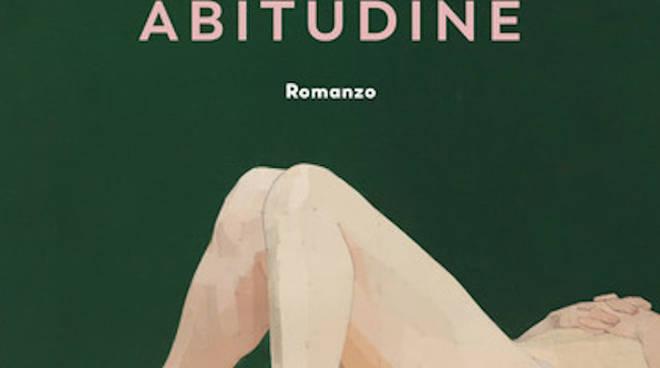 """""""Dolcissima abitudine"""" romanzo Alberto Schiavone"""